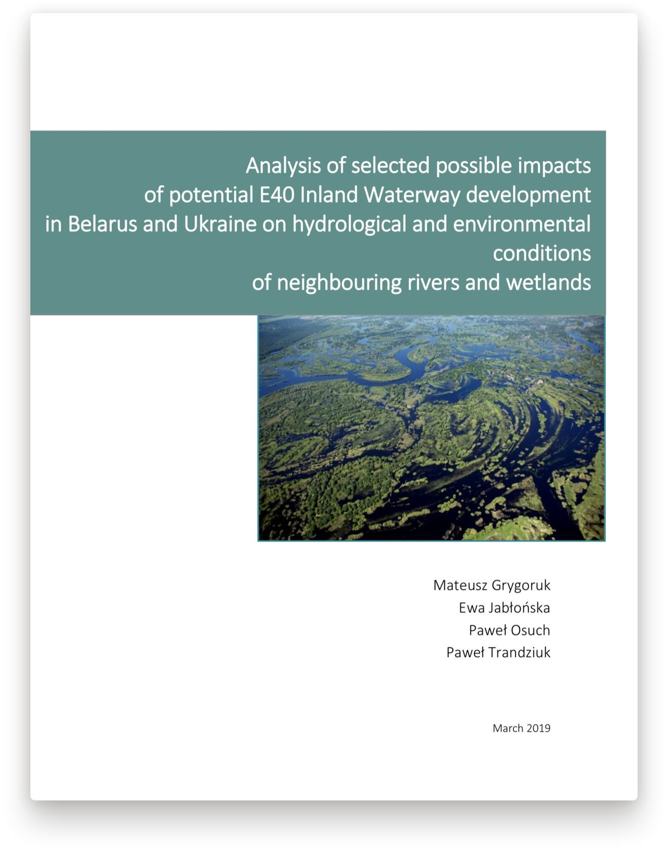 Analysis of selected possible impacts of potential E40 Inland Waterway development in Belarus and Ukraine on hydrological and environmental conditions of neighbouring rivers and wetlands, PDF (4.86 MB)
